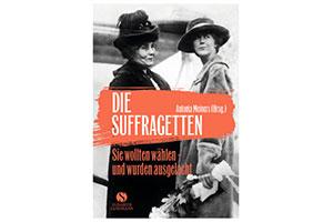 «Die Suffragetten», di Antonia Meiners (in tedesco)