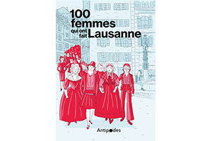 100 femmes qui ont fait Lausanne